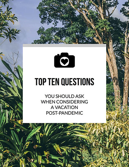 TOP TEN QUESTIONS FOR POST-PANDEMIC VACATION